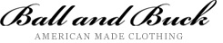 Ball and Buck – American Made Clothing